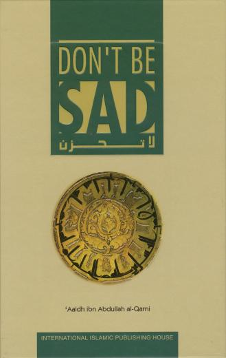 Dont Be Sad by Aaidh ibn Abdullah al-Qarni