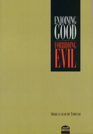 Enjoining Good and Forbidding Evil