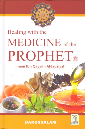 Healing With The Medicine of the Prophet by Imam Ibn Qayyim