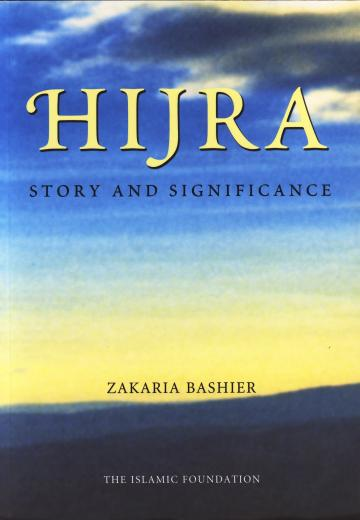 Hijra - Story and Significance by Zakaria Bashier
