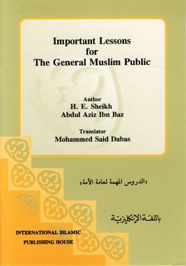 Important Lessons for the General Muslims Shaykh Abdul Aziz Bin Baz