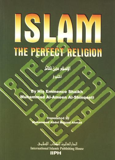 Islam the Perfect Religion by M. Al-Ameen Shinqeeti