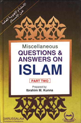 Miscellaneous Q and A Islam P-2 by Ibrahim M. Kunna