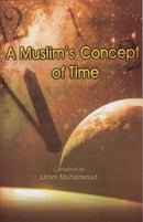 Muslims Concept of Time Umm Muhammad