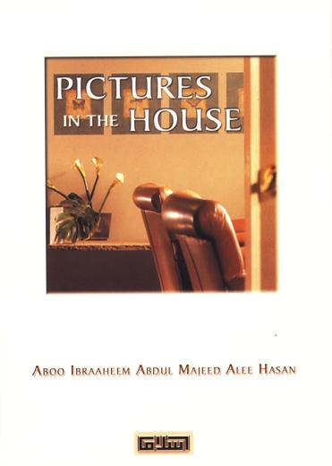 Pictures in the House by Aboo Ibraaheem