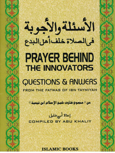 Prayer Behind The Innovators Fatwas Of Shaykuhl- Islam Ibn Taymiyyah