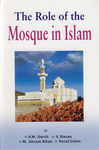 Role Of The Mosque In Islam by Dr. Suhaib Hasan
