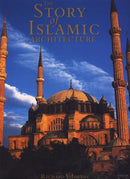 Story of Islamic Architecture by Richard Yeomans