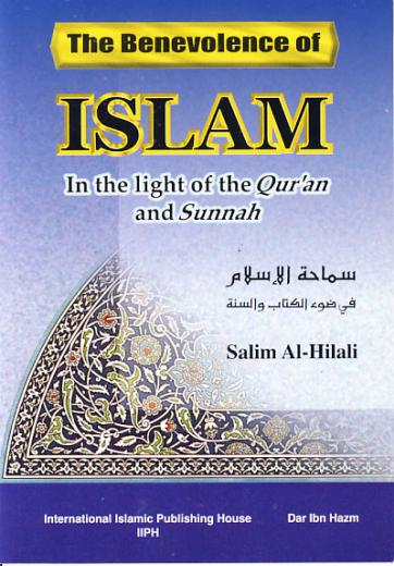 The Benevolence Of Islam by Shaikh Salim Al-Hilali