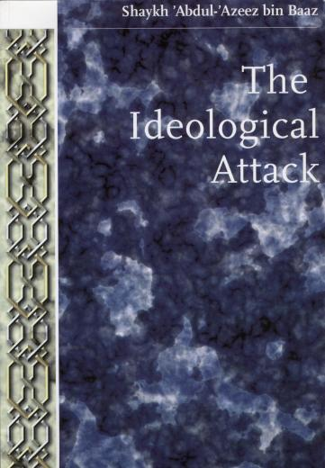 The Ideological Attack by Shaikh Bin Baaz