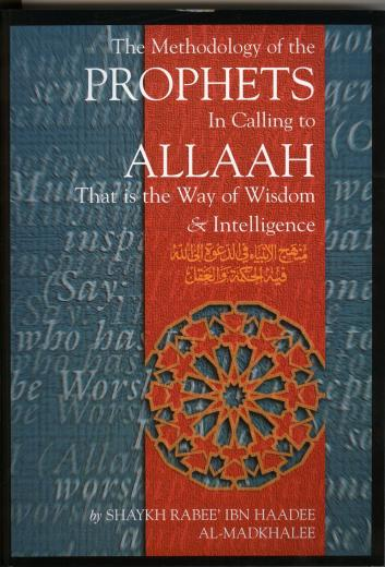 The Methodology of the Prophets in Calling to Allaah by Sheikh Rabee in Haadee al-Madkhalee