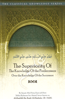 The Superiority of the Knowledge of the Predecessor Over the Knowledge of the Successors by Shaikh Ibn Rajab al-Hanbali