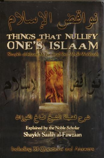 Things that Nullify ones Islam by Shaikh Saalih al-Fawzaan