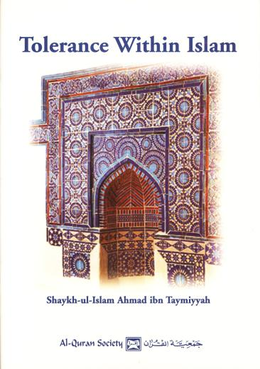Tolerance Within Islam by Shaykuhl- Islam Ibn Taymiyyah