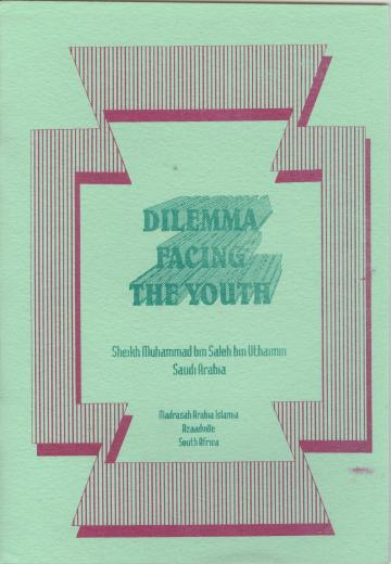 Dilemma Facing the Youth by Sheikh Muhammad bin Saleh bin Uthaimin