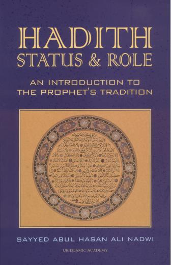Hadith Status and Role by Sayyed Ali Nadwi