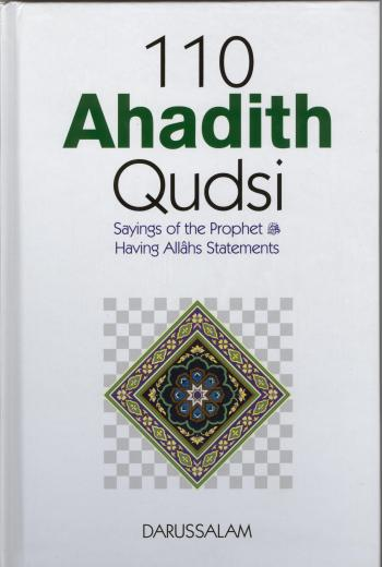 110 Ahadith Qudsi Sayings of the Prophet (PBUH) Having Allah's Statements by S. Masood ul Hasan