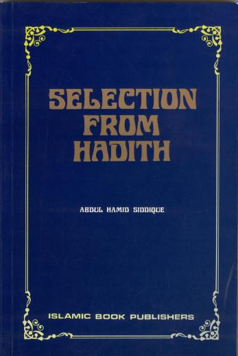 Selection From Hadith by Abdul Hamid Siddiqui