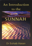 An Introduction To The Sunnah by Dr Suhaib Hasan