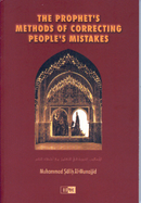 The Prophets Method Of Correcting Mistakes by Shaikh Salih Al-Munajjid