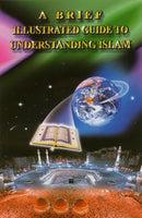 A Brief Illustrated Guide to Understanding Islam by Darussalam Publishers