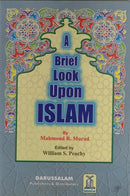 Brief Look On Islam by Mahmoud R. Murad