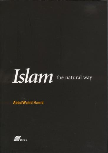 Islam The Natural Way by Abdul Wahid Hamid