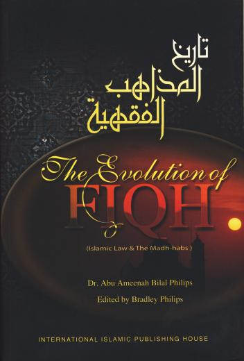 Evolution of Fiqh Islamic Law by Dr Abu Ameenah Bilal Phillips KA7884