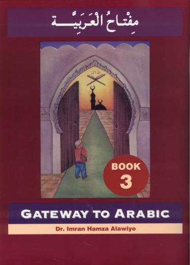 Gateway To Arabic Book-3 by Dr. Imran Hamza Alawiye KA7963