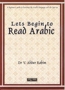 Lets Begin to Read Arabic by Dr V. Abdur Rahim