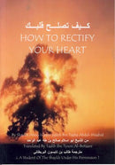 How to Rectify Your Heart by Shaykh Aboo Islam