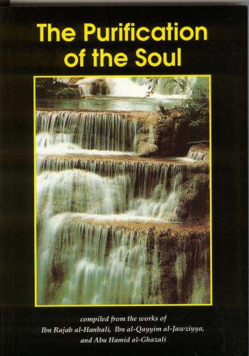 Purification of the Soul by Ibn Rajab Ibn Qayim Ghazali