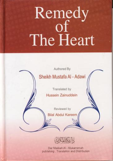 Remedy of The Heart by Shaikh Mustafa al-Adawi
