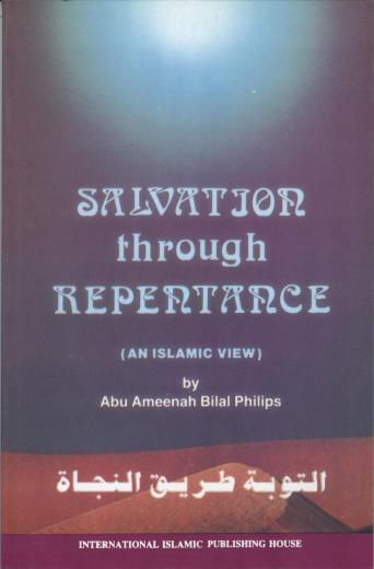 Salvation Through Repentance by Dr Abu Ameenah Bilal Phillips