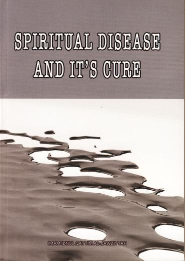 Spiritual Disease And its Cure Ibn Al-Qayyim