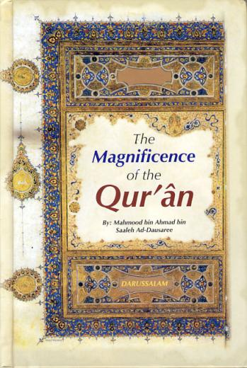 The Magnificence of the Quran by Mahmood bin Ahmad bin Saleh al-Darussi