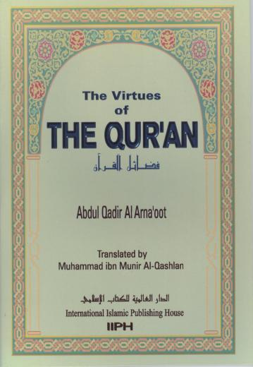 Virtues Of The Quran by Abdul Qadir Al Arnaoot