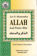 Let Us Remember Allah and Praise Him by Abdur Rahman Dimashqia