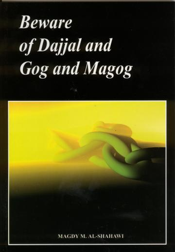 Beware of Dajjal and Gog and Magog by Magdy M. al-Shahawi