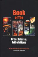 Book of The End: Great Trials and Tribulations Al Hafiz Ibn Katheer