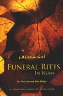 Funeral Rites in Islam by Dr Abu Ameenah Bilal Phillips