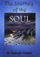 Journey of The Soul by Dr. Suhaib Hasan