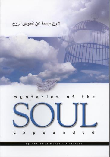 Mysteries of the Soul Expounded by Bilal Mustafa Al-Kanadi