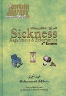 Sickness Regulations and Exhortations 2nd Edition by Dr. Muhammad Al-Jibaly