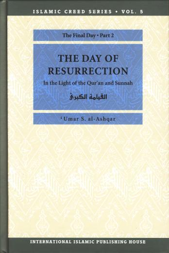 The Day Of Resurrection by Umar S. al-Ashqar