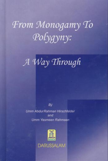 From Monogamy To Polygyny by Umm Abdurahman and Umm Yasmeen