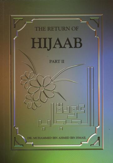 The Return of Hijaab (Part-2) by Dr. M.Ibn Ahmed Ibn Ismail