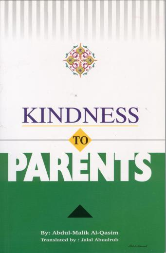 Kindness To Parents by Abdul-Malik Al-Qasim