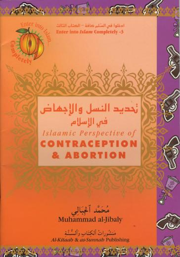 Contraception and Abortion by Dr Muhammed Al-Jibaly