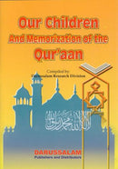 Our Children and Memorization of the Quran by Darussalam Research Division